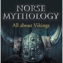 Norse Mythology: All about Vikings: Norse Mythology for Kids (Children's Norse Folk Tales)