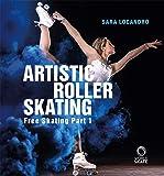 Artistic roller skating. Free skating. Ediz. italiana, inglese e spagnola: 1