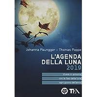 L'agenda della luna 2019. Vivere in armonia con le fasi della luna ogni giorno dell'anno