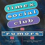 Timex Social Club / Rumors