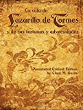 La vida de Lazarillo de Tormes y de sus fortunas y adversidades, Annotated Critical Edition (English and Spanish Edition)