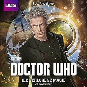 Die verlorene Magie (Doctor Who: Der 12. Doktor) Hörbuch