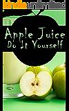 Apple Juice: Do It Yourself