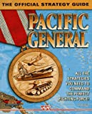 Pacific General: The Official Strategy Guide (Secrets of the Games Series)