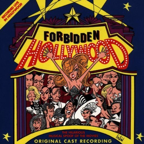 Forbidden Hollywood: The Humorous Musical Spoof Of The Movies (1995 Los Angeles