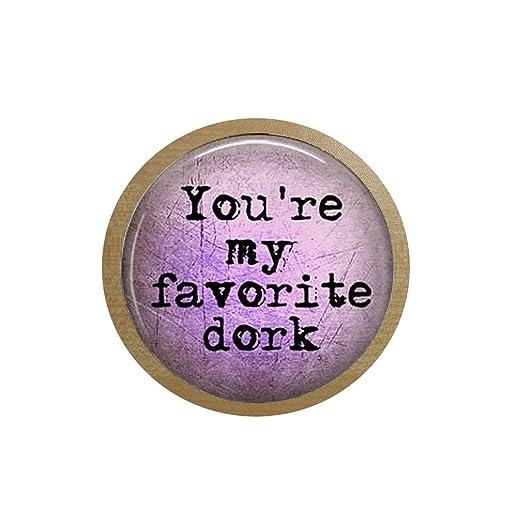 Amazon.com: You\'re My Favorite dork - Funny Love Quote ...