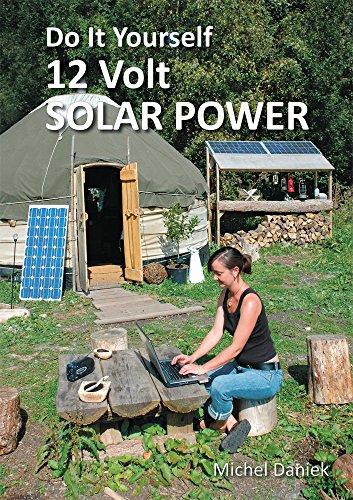 Do It Yourself 12 Volt Solar Power by [Daniek, Michel]