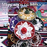 Mercados de Mexico, Markets of Mexico 2019 12 x 12 Inch Monthly Square Wall Calendar, Mexican Market Clothes Toys (English and Spanish Edition)