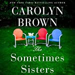 The Sometimes Sisters | Carolyn Brown
