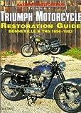 Triumph Motorcycle Restoration Guide: Bonneville and TR6, 1956-1983 (Motorbooks International Authentic Restoration Guide)