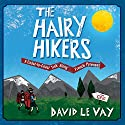 The Hairy Hikers: A Coast-to-Coast Trek Along the French Pyrenees Audiobook by David Le Vay Narrated by Rupert Farley