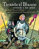Tirante el Blanco / The White Tirante (Clasicos Contado a los Ninos / Classics Told to the Children) (Spanish Edition)