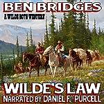 Wilde's Law: A Wilde Boys Western | Ben Bridges