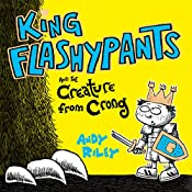 King Flashypants and the Creature From Crong, Book 2 | Andy Riley
