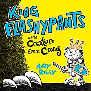 King Flashypants and the Creature From Crong, Book 2 Audiobook