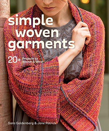Simple Woven Garments: 20+ Projects to Weave & Wear (Weaving Patterns Easy)