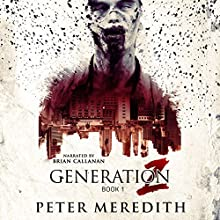 Generation Z Audiobook by Peter Meredith Narrated by Brian Callanan
