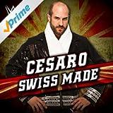 Swiss Made (Cesaro)