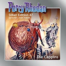Die Cappins (Perry Rhodan Silber Edition 47) Hörbuch von H. G. Ewers, Clark Darlton, Hans Kneifel, William Voltz Gesprochen von: Josef Tratnik