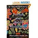 Friends and Rabid Hedgehogs (KJ Hannah Greenberg Short Story Series) (Volume 4)