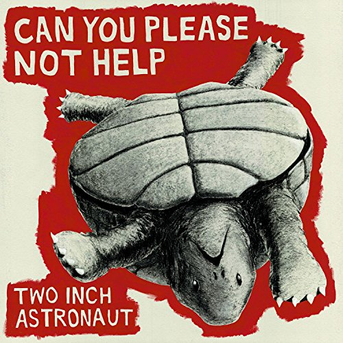 Two Inch Astronaut - Can You Please Not Help (2017) [WEB FLAC] Download