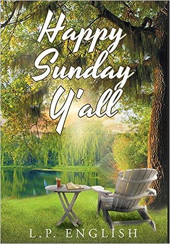 Happy Sunday Yall L P English 9781640280687 Amazoncom Books