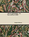 5 Poèmes de Baudelaire - for Voice and Piano, Claude Debussy, 1447476387