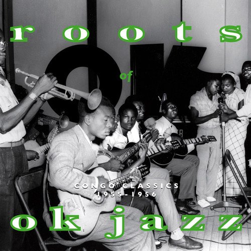 Roots of O.K. Jazz: Congo Classics 1955 by CRAMMED DISCS