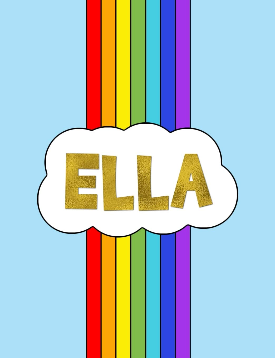 Ella Rainbow Cloud Personalized Name Composition Notebook Cute Blue Red Purple Wide Ruled Blank Lined Exercise Book Journal For Students 100 Pages 50 Sheets