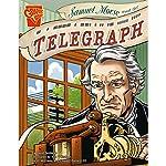 Samuel Morse and the Telegraph | David Seidman