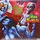 ROB ZOMBIE-ROB ZOMBIE:WELL EVERYBODYS FUCKING IN A