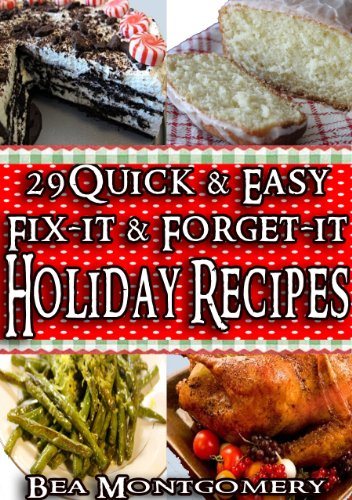 Download 29 quick and easy fix it and forget it holiday recipes download 29 quick and easy fix it and forget it holiday recipes christmas recipes book pdf audio iddyc34j0 forumfinder Choice Image