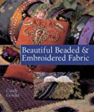 img - for Beautiful Beaded & Embroidered Fabric book / textbook / text book