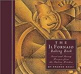 Il Fornaio Baking Book, Franco Galli, 081183297X