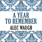 A Year to Remember   Alec Waugh