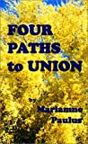 Four Paths to Union, Diane Kennedy Pike and Mariamne Paulus, 0916192466