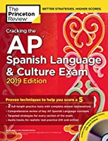 Cracking the AP Spanish Language & Culture Exam with Audio CD, 2019 Edition: Practice Tests & Proven Techniques to Help You Score a 5 (College Test Preparation)