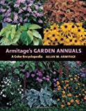 Armitage's Garden Annuals: A Color Encyclopedia