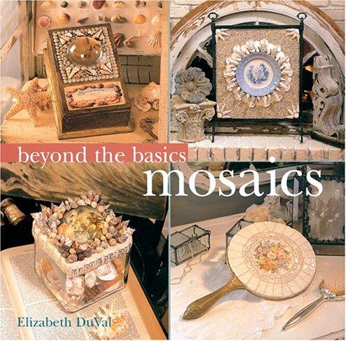 Beyond the Basics: Mosaics (Beyond the Basics (Sterling Publishing)) ebook