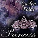 Princess: Ascension Trilogy, Book 2 Audiobook by Gaelen Foley Narrated by Elizabeth Wiley