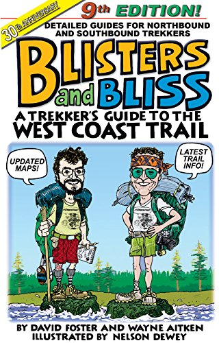Blisters and Bliss: A Trekker's Guide to the West Coast Trail (Canada West Coast)