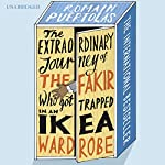 The Extraordinary Journey of the Fakir Who Got Trapped in an Ikea Wardrobe | Romain Puertolas
