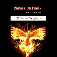 Cinzas de Fênix | 2 Contos completos