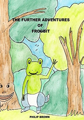The Further Adventures of Frogbit pdf