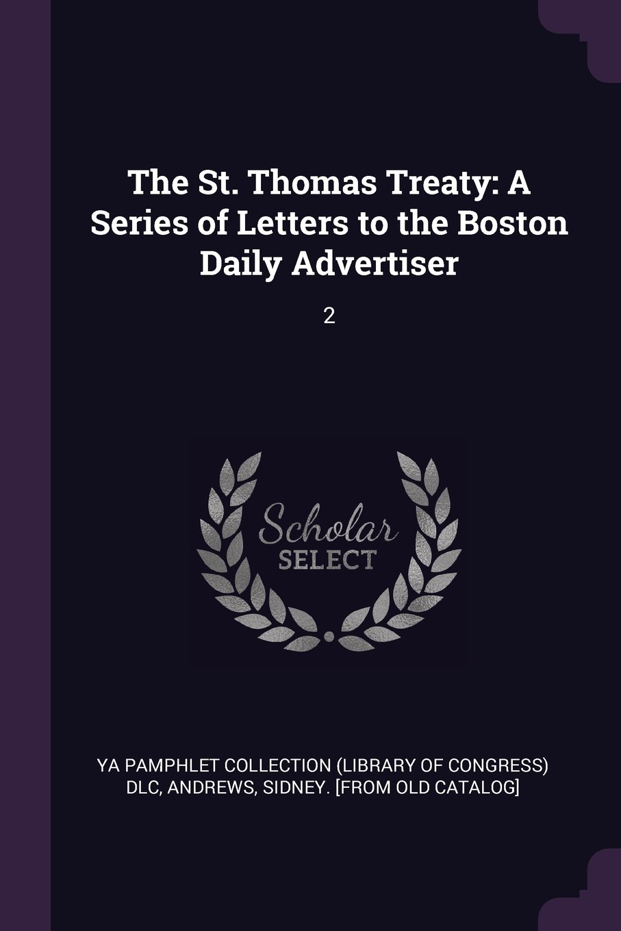 Download The St. Thomas Treaty: A Series of Letters to the Boston Daily Advertiser: 2 pdf epub