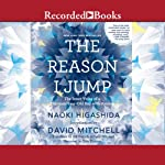 The Reason I Jump: The Inner Voice of a Thirteen-Year-Old Boy with Autism | Naoki Higashida