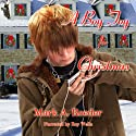 A Boy Toy for Christmas Audiobook by Mark A. Roeder Narrated by Roy Wells