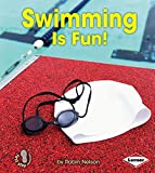 Swimming Is Fun! (First Step Nonfiction) (First Step Nonfiction-Sports are Fun!)