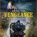 Signal for Vengeance Hörbuch von Edward Marston Gesprochen von: Nick McArdle