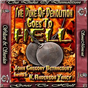 The Duke of Demolition Goes to Hell Audiobook